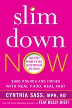 Slim Down Now Hardcover  by Cynthia Sass