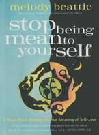 Stop Being Mean To Yourself eBook  by Melody Beattie