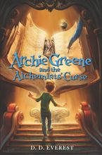 Archie Greene and the Alchemists' Curse Hardcover  by D. D. Everest