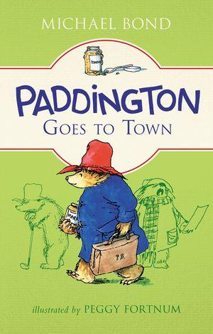 Paddington Goes to Town book image
