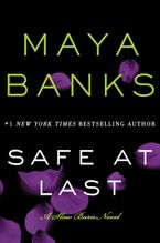 Safe at Last Paperback  by Maya Banks