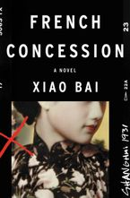 French Concession Hardcover  by Xiao Bai