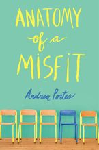 Anatomy of a Misfit Hardcover  by Andrea Portes
