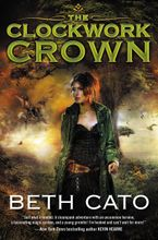 The Clockwork Crown Paperback  by Beth Cato