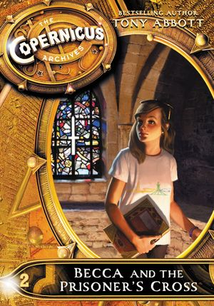 The Copernicus Archives #2: Becca and the Prisoner's Cross book image