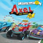 Axel the Truck: Speed Track Downloadable audio file UBR by J. D. Riley