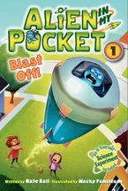 Alien in My Pocket #1: Blast Off! Hardcover  by Nate Ball