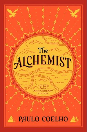 the-alchemist-25th-anniversary-a-fable-about-following-your-dream