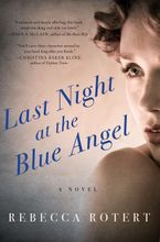Last Night at the Blue Angel Hardcover  by Rebecca Rotert