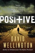 Positive Hardcover  by David Wellington