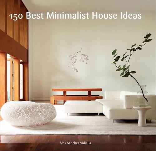 150 best minimalist house ideas - alex sanchez - hardcover