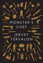Monster's Chef Hardcover  by Jervey Tervalon