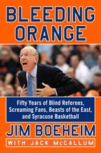 Bleeding Orange Hardcover  by Jim Boeheim