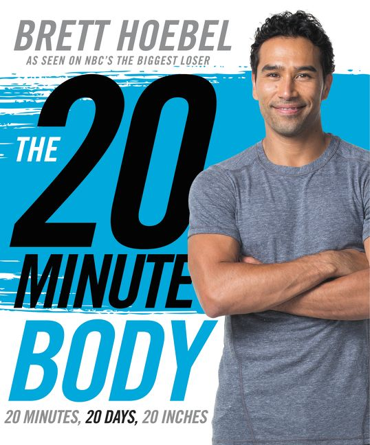 Book cover image: The 20-Minute Body: 20 Minutes, 20 Days, 20 Inches