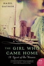 The Girl Who Came Home Paperback  by Hazel Gaynor