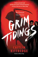 Grim Tidings Paperback  by Caitlin Kittredge