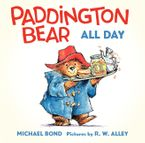 Paddington Bear All Day Board Book Board book  by Michael Bond