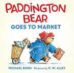 Paddington Bear Goes to Market Board Book Board book  by Michael Bond