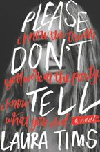 Please Don't Tell Hardcover  by Laura Tims