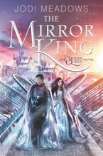 The Mirror King Hardcover  by Jodi Meadows