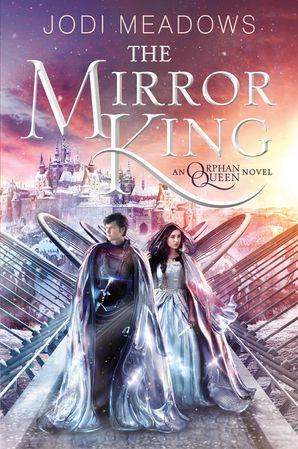 The Mirror King Paperback  by Jodi Meadows