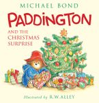 Paddington and the Christmas Surprise Hardcover  by Michael Bond