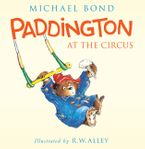Paddington at the Circus Hardcover  by Michael Bond