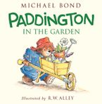 Paddington in the Garden Hardcover  by Michael Bond