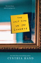 The Last Time We Say Goodbye Hardcover  by Cynthia Hand