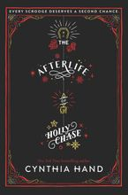 The Afterlife of Holly Chase Hardcover  by Cynthia Hand