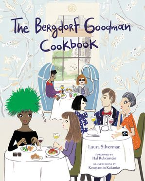 The Bergdorf Goodman Cookbook Hardcover  by