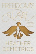 Freedom's Slave Hardcover  by Heather Demetrios