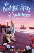 The Brightest Stars of Summer Hardcover  by Leila Howland