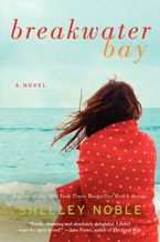 Breakwater Bay Paperback  by Shelley Noble