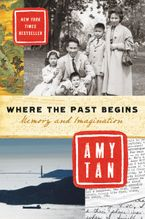 Where the Past Begins Paperback  by Amy Tan