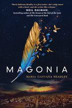 Magonia Hardcover  by Maria Dahvana Headley