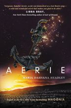 Aerie Hardcover  by Maria Dahvana Headley