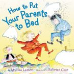 How to Put Your Parents to Bed Hardcover  by Mylisa Larsen