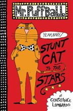 Mr. Puffball: Stunt Cat to the Stars Hardcover  by Constance Lombardo