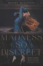 A Madness So Discreet Hardcover  by Mindy McGinnis