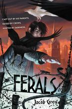 Ferals Hardcover  by Jacob Grey