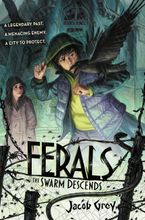 Ferals #2: The Swarm Descends Hardcover  by Jacob Grey