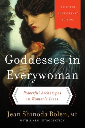 Goddesses in Everywoman: Thirtieth Anniversary Edition book image