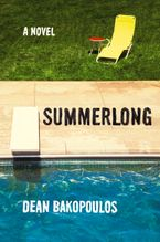 Summerlong Hardcover  by Dean Bakopoulos