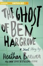 The Ghost of Ben Hargrove eBook  by Heather Brewer