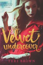 Velvet Undercover Hardcover  by Teri Brown
