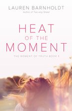 Heat of the Moment Paperback  by Lauren Barnholdt