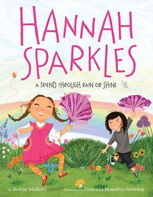 Hannah Sparkles: A Friend Through Rain or Shine book image