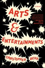 Arts & Entertainments Paperback  by Christopher Beha