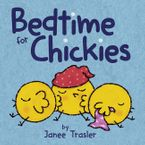 Bedtime for Chickies eBook  by Janee Trasler